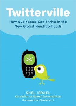 Twitterville: How Businesses Can Thrive In The New Global Neighborhood